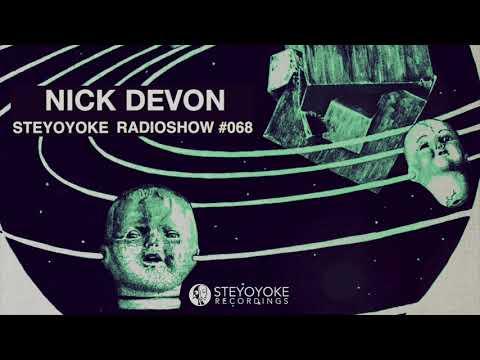 Nick Devon - Steyoyoke Radioshow #068