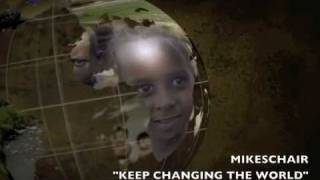 MIKESCHAIR  Keep Changing The World - Performed by Praise-Apella
