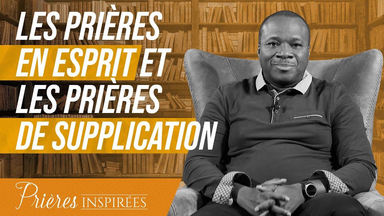 Les prières en esprit et les prières de supplication - Prières inspirées - Mohammed Sanogo