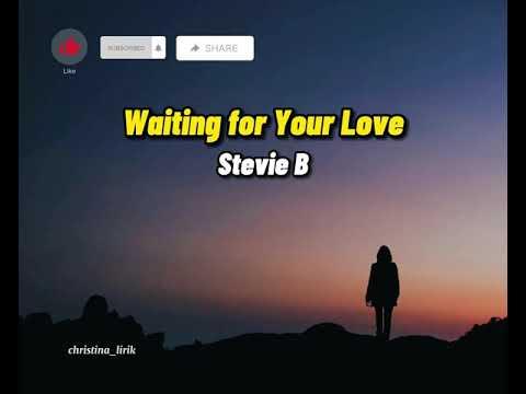 Waiting for your love (lirik) - Stevie B