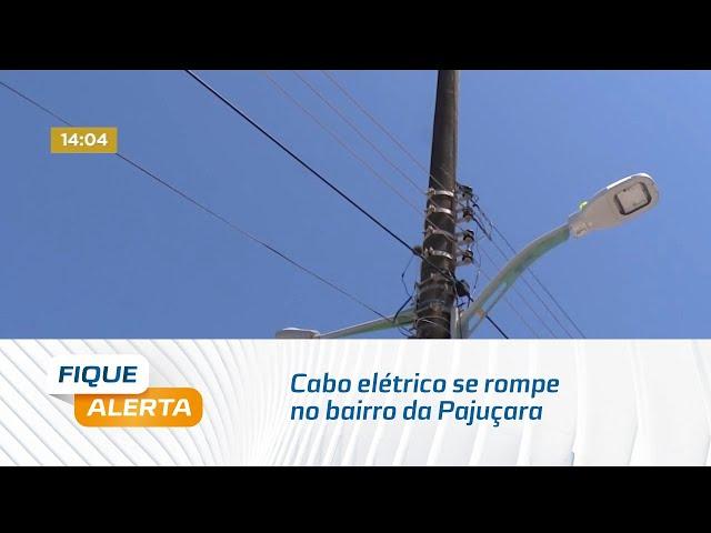Cabo elétrico se rompe no bairro da Pajuçara