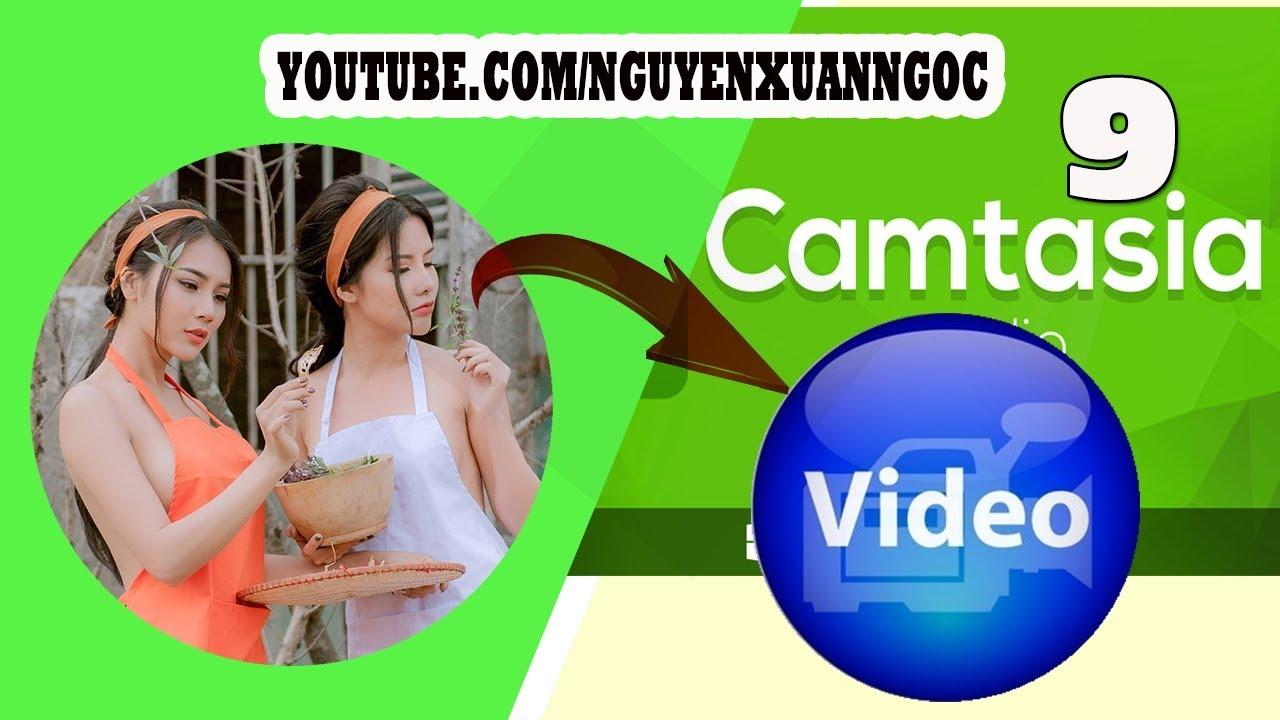 Hướng dẫn Camtasia 9 – Cách làm video từ hình chuyên nghiệp bằng Camtasia