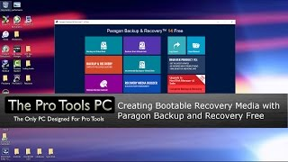 Creating Bootable Recovery Media with Paragon.   Pro Tools PC