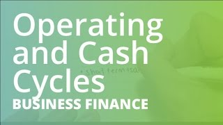 Operating and Cash Cycles | Business Finance (FINC101)