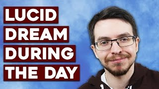 Nap Chaining to Get Lucid in the Day - Lucid Dreaming Methods