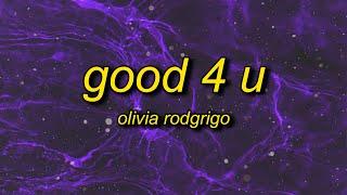Olivia Rodrigo - good 4 u (Lyrics)   good for you you look happy and healthy, like a damn sociopath