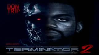 Don Trip - Terminator 2 [FULL MIXTAPE + DOWNLOAD LINK] [2011]