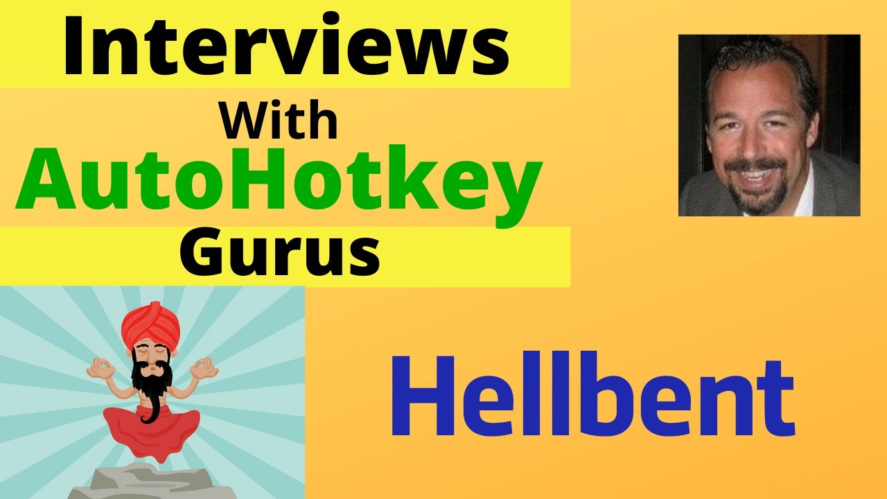AutoHotkey User / Expert interview: Hellbent