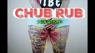 Chub Rub SOLUTION!