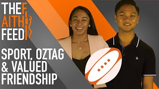 Sport, OzTag & Valued Friendship. Stories of life and faith. The FaithFeed