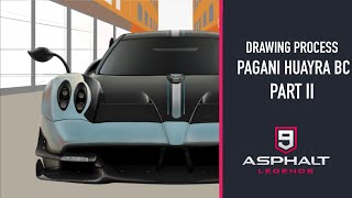 DRAWING PROCESS - PAGANI HUAYRA BC (PART ll) | ASPHALT 9