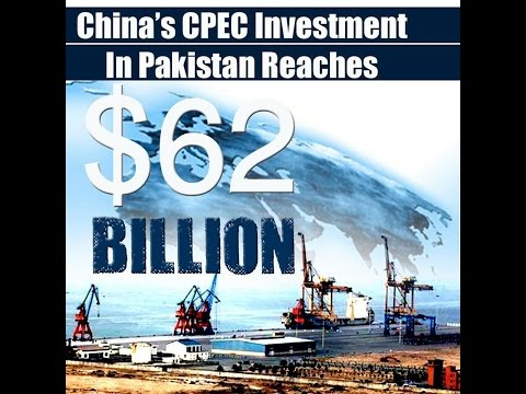 China's CPEC Investment in Pakistan Reaches to $62B