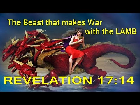 The Beast That Makes War With The Lamb 'IDENTIFIED'! Revelation 17:14 End Time Prophecy!