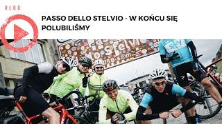 Passo dello Stelvio - w końcu się polubiliśmy