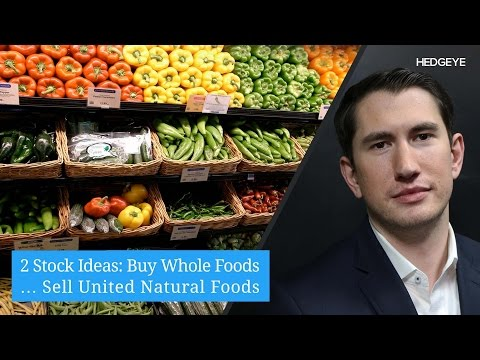 2 Stock Ideas: Buy Whole Foods… Sell United Natural Foods