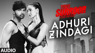 Gambar cover ADHURI ZINDAGI Full Song (Audio) | TERAA SURROOR | Himesh Reshammiya, Farah Karimaee | T-Series