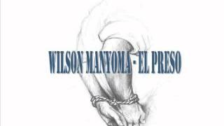 Wilson Manyoma - El Preso  (video oficial)