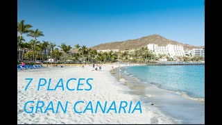 7 PLACES TO VISIT IN GRAN CANARIA