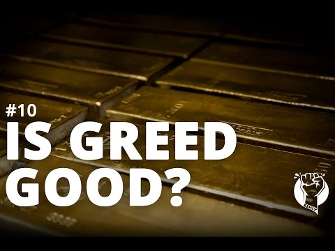 Is Greed Good?