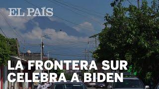 La frontera sur de México celebra la llegada de Biden