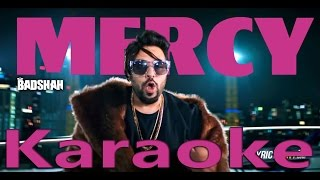 Badshah - Mercy karaoke & instrumental Feat. Lauren Gottlieb | Latest Punjabi Songs karaoke