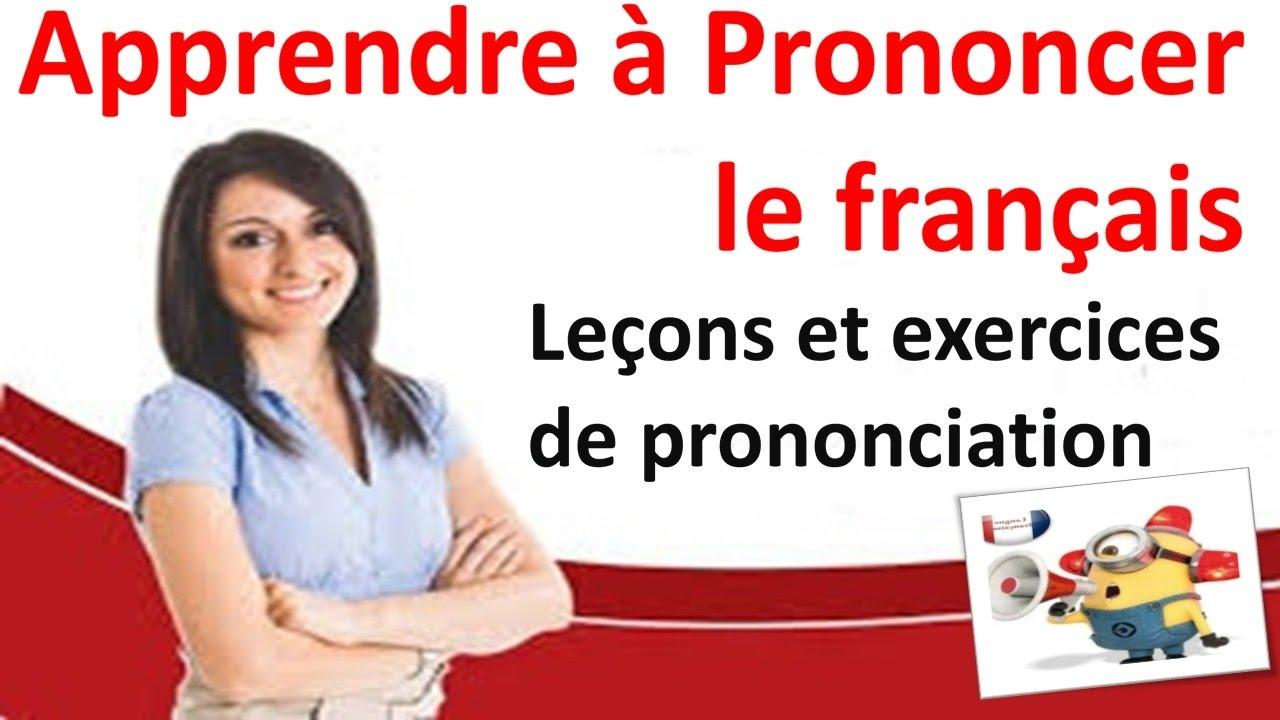 Apprendre à prononcer le français l PHONETIQUE - Leçons et ...