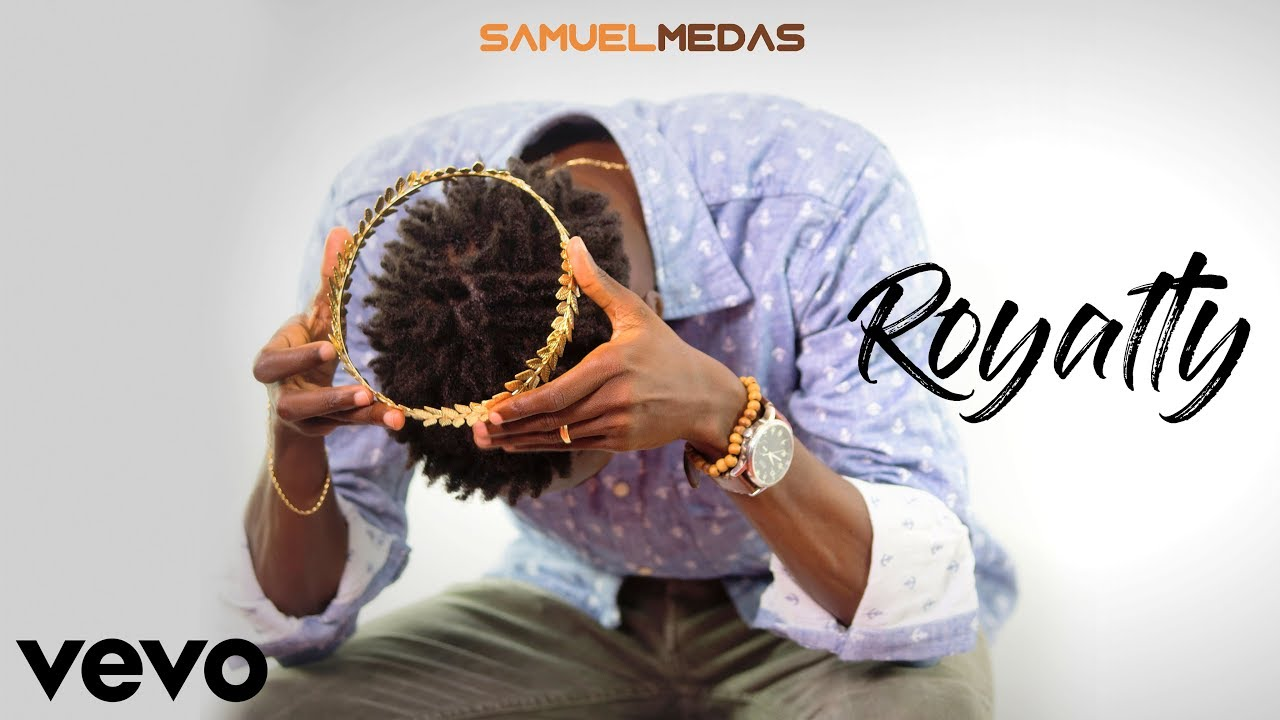 royalty-samuel-medas-official-audio-samuelmedasvevo