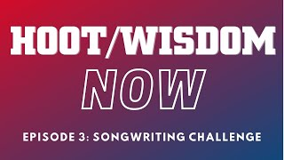 Hoot Wisdom Now! Ep 3: Can You Write a Song Over Zoom?