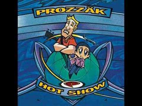 Prozzak  Hot Show