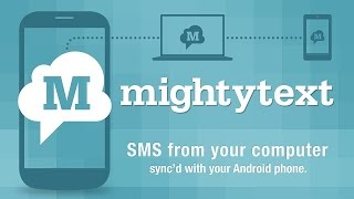 MightyText: Syncing SMS, Photos, Maps  Between Your PC and Phone with one click