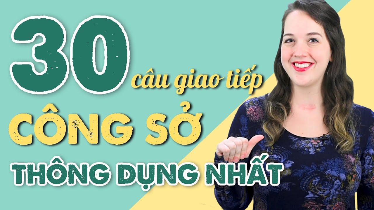 30 CÂU GIAO TIẾP THÔNG DỤNG NHẤT Ở CÔNG SỞ – Học Tiếng Anh Online (Trực Tuyến)