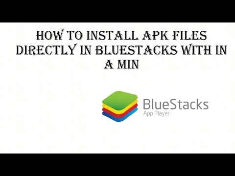 How to install apk file directly in bluestacks with in a minute
