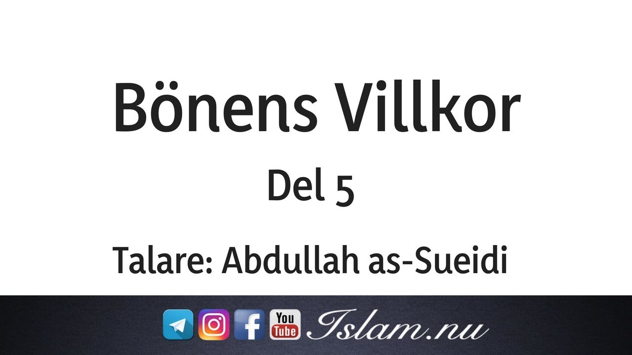 Bönens villkor | del 5 | Abdullah as-Sueidi