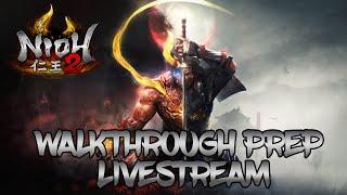 Nioh 2 - Walkthrough Prep Livestream #7