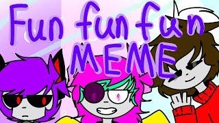 ¤Fun fun fun¤ {MEME}__°Kara, Flatt and Chaco°