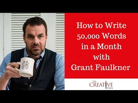 How to Write 50,000 Words in a Month with Grant Faulkner