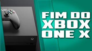 O FIM do Xbox One X