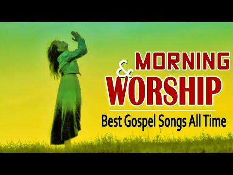 Morning Worship Songs & Prayer - Non Stop Praise And Worship - Gospel Music 2020 - Christian Songs