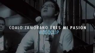 Coalo Zamorano - Eres mi Pasión (Videoclip)