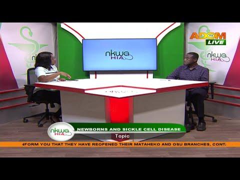 New Borns and Sickle Cell Disease - Nkwa Hia on Adom TV (1-9-20)
