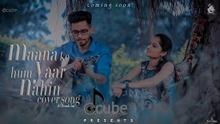 maana ke hum yaar nahin song meri pyaari bindu devanshi jani cover song sachin jigar