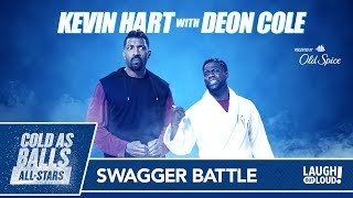 Powered by Old Spice. Available at Walmart. Find out more at http://bit.ly/ColeAsBalls Deon Cole and Kevin Hart go toe-to-toe in a battle of swagger. Who will be ...