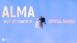 ALMA - Out of Control (Official Making)