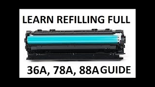 How to refill laser printer HP cartridges HP 36A, 78A, 88A international standards...