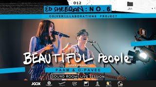 """Beautiful People""  (Ed Sheeran Cover) by PAAM x O Pavee   Sound Room"