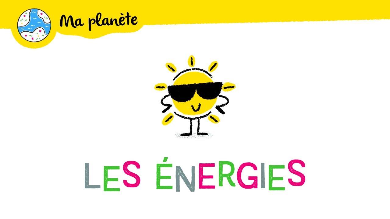 Les énergies expliquées aux enfants - Ma Planète #03