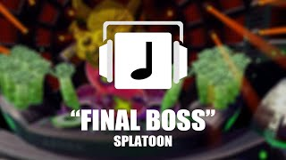 """Final Boss (First & Second Phase)"" Splatoon Remix"