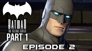 BATMAN: The Telltale Series Gameplay Walkthrough Part 1 (Episode 2 - Children of Arkham)