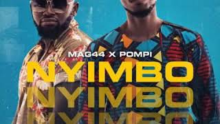 Mag44 & Pompi – Nyimbo (DOWNLOAD MP3).mp3