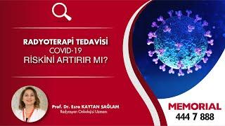 Radyoterapi (ışın) tedavisi COVID-19 riskini artırır mı? - Prof. Dr. Esra Kaytan Sağlam